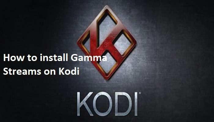 How to install Gamma Streams on Kodi