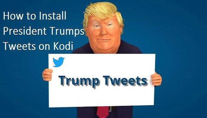 How to Install President Trumps Tweets on Kodi