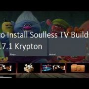 How to Install Soulless TV Builds on Kodi 17.1 Krypton