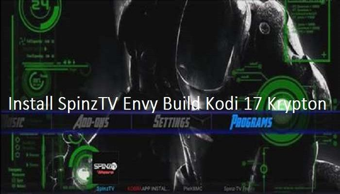 How to Install SpinzTV Envy Build Kodi 17 Krypton