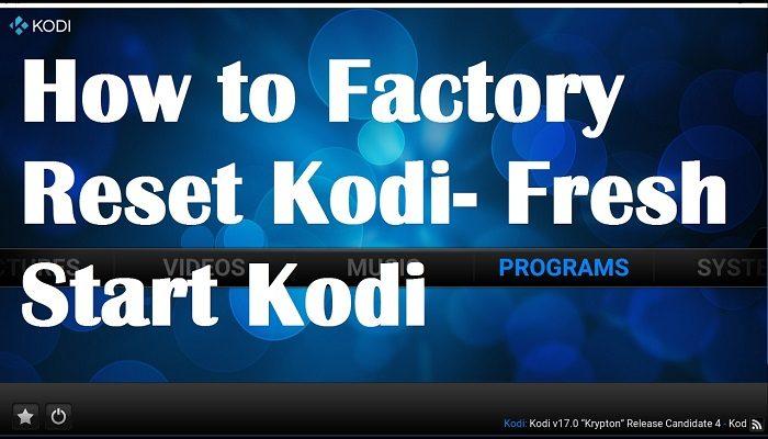 How to Reset Kodi to Factory Settings