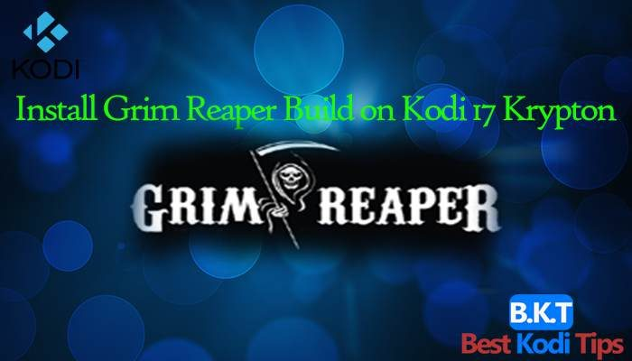 How to Install Grim Reaper Build on Kodi 17 Krypton