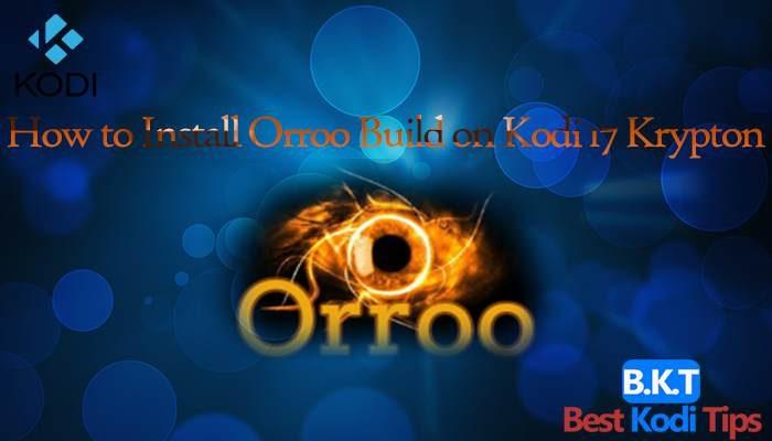 How to Install Orroo Build on Kodi 17 Krypton