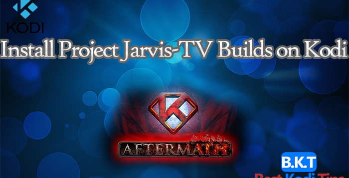 How to Install Project Jarvis-TV Builds on Kodi 17 Krypton
