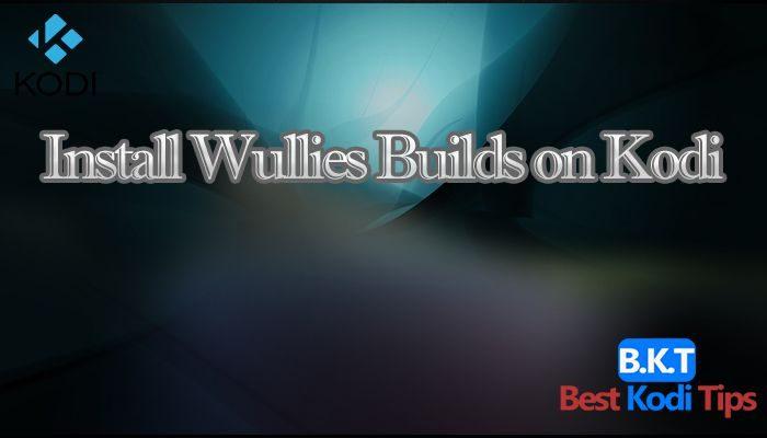 How to Install Wullies Builds on Kodi 17 Krypton