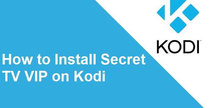 How to install Secret TV VIP on Kodi 17 Krypton