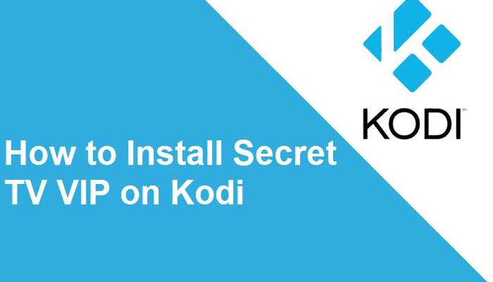 How to install Secret TV VIP on Kodi 17 Krypton