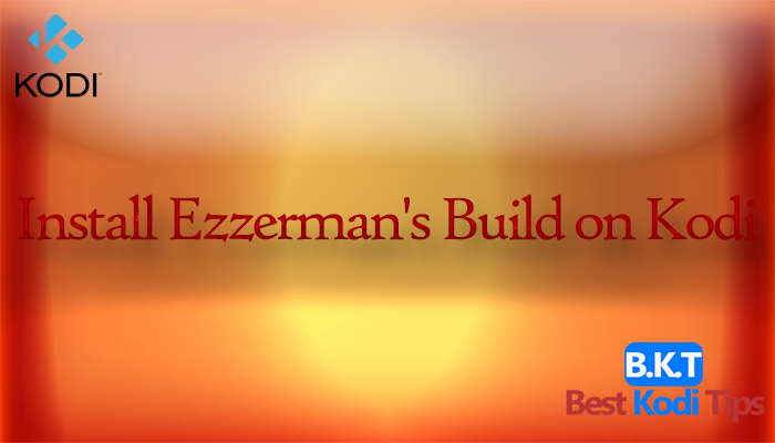 Install Ezzerman's Build on Kodi