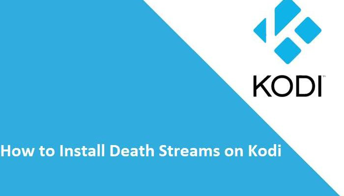 how to install Death Streams on Kodi