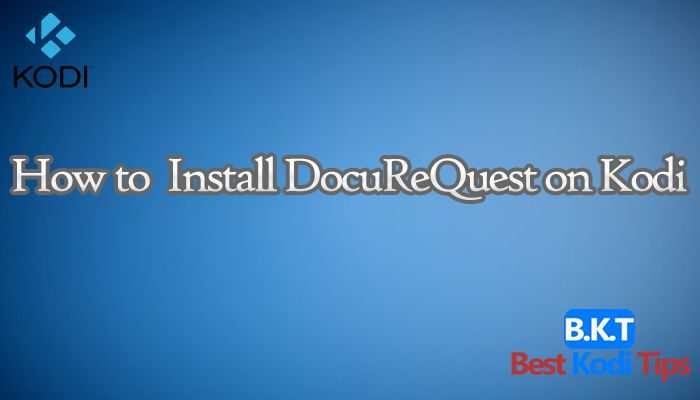 how to Install DocuReQuest on Kodi