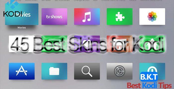 45 Best Skins for Kodi