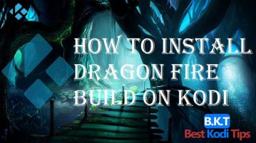 How to Install Dragon Fire Build on Kodi
