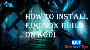 How to Install Equinox Build on Kodi