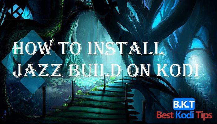 How to Install Jazz Build on Kodi