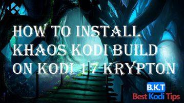 How to Install Khaos Kodi Build on Kodi 17 Krypton