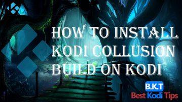 How to Install Kodi Collusion Build on Kodi