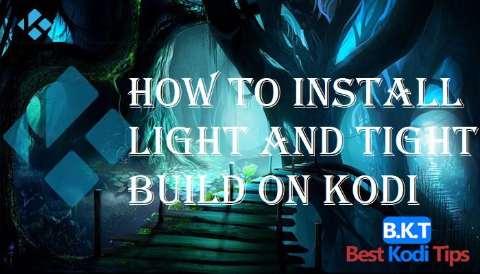 How to Install Light and Tight Build on Kodi