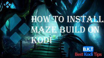 How to Install Maze Build on Kodi