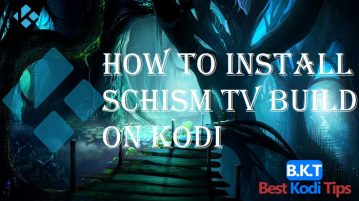 How to Install Schism TV Build on Kodi