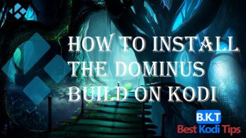 How to Install The Dominus Build on Kodi