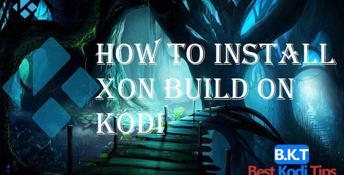 How to Install Xon Build on Kodi