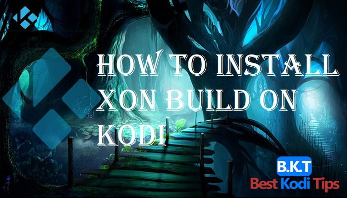 How to Install Xon Build on Kodi