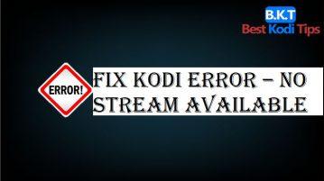 Fix Kodi Error – No Stream Available