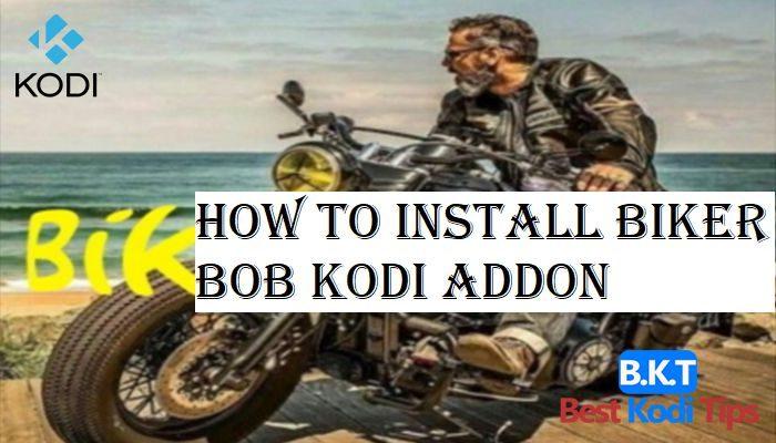 How To Install Biker Bob Kodi Addon