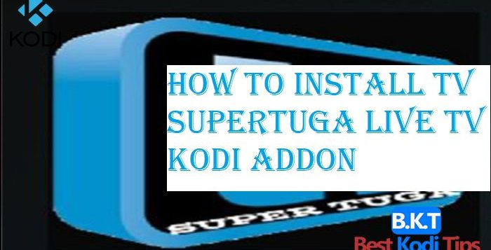 How To Install TV SuperTuga Live TV Kodi Addon
