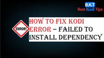 How to Fix Kodi Error – Failed to Install Dependency