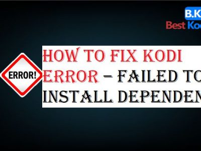 How to Fix Kodi Error – Failed to Install Dependency