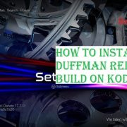 How to Install Duffman Reloaded Build on Kodi