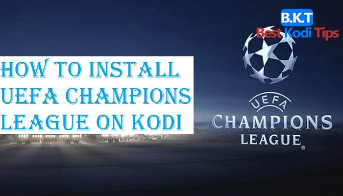 How to Install UEFA Champions League on Kodi