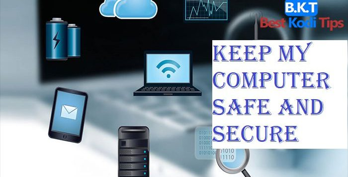 How to Keep My Computer Safe and Secure