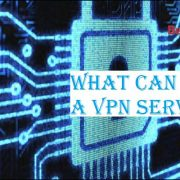 What Can I Use a VPN Service for