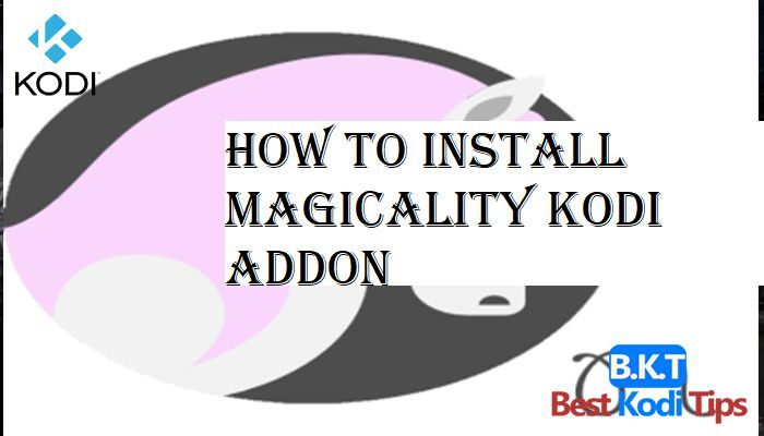 how to Install Magicality Kodi Addon