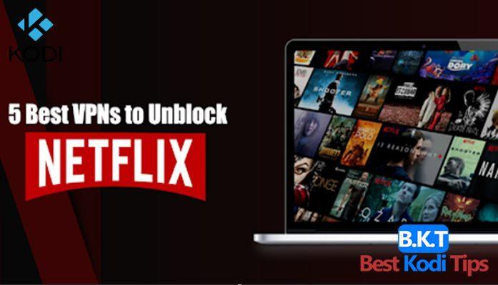 5 Best VPNs to Unblock Netflix in USUKAustralia bestkoditips