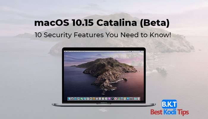 Security Features You Need to Know About macOS Catalina (Beta)