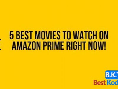 5 Best Movies on Amazon Prime to Watch Right Now!