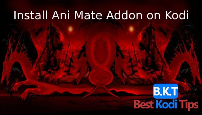 How to Install Ani Mate Addon on Kodi