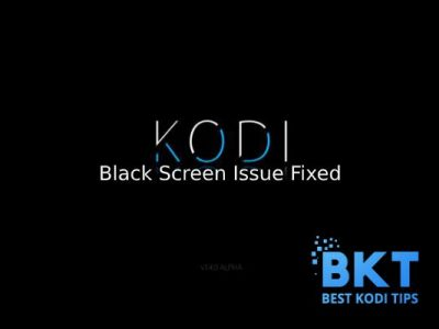 How to Fix Kodi Black Screen Issue and What are the Reasons Behind It
