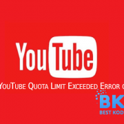 Fix Kodi Error YouTube Daily Quota Limit Exceeded with Different Methods