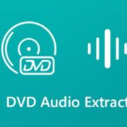 Are youFinding the Best DVD Audio Extractor Programs?