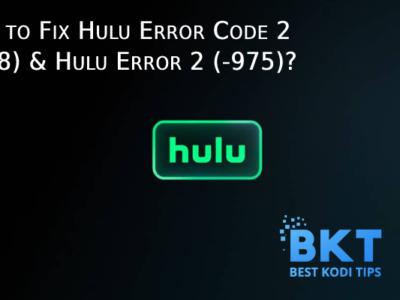 How to Fix Hulu Error Code 2 (-998) & Hulu Error 2 (-975)