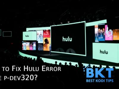 How to Fix Hulu Error Code p-dev320   Know about p-dev320 Error
